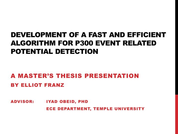 development of a fast and efficient algorithm for p300 event related potential detection n.