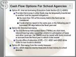 cash flow options for school agencies