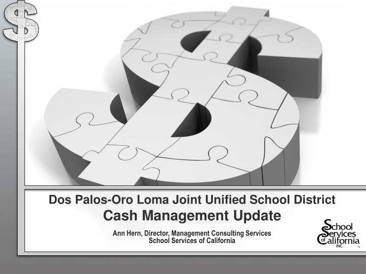 dos palos oro loma joint unified school district cash management update n.