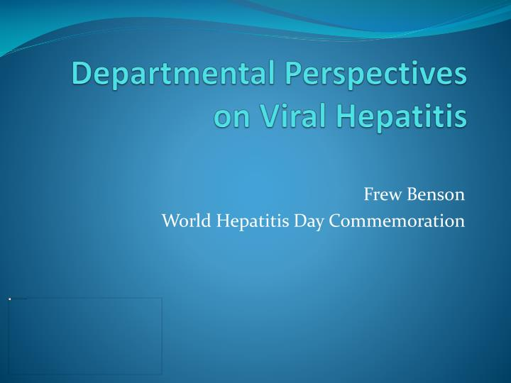 departmental perspectives on viral hepatitis n.