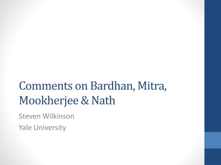 comments on bardhan mitra mookherjee nath n.