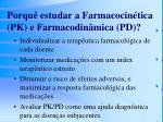 porqu estudar a farmacocin tica pk e farmacodin mica pd