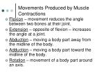 movements produced by muscle contractions
