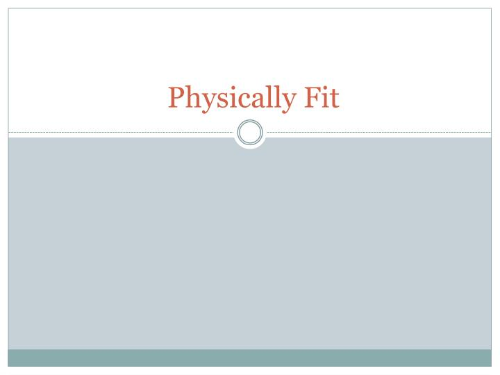 physically fit n.