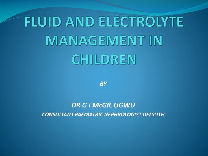 fluid and electrolyte management in children n.