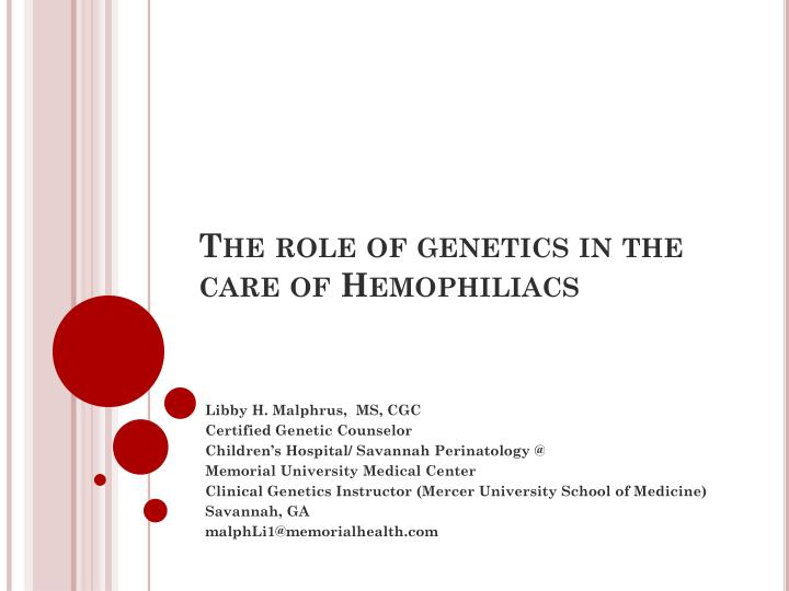 PPT - The role of genetics in the care of Hemophiliacs