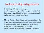 implementering p fagplanniv