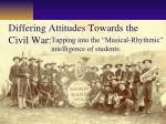 differing attitudes towards the civil war