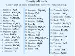 classify minerals classify each of these minerals into the correct minerals group