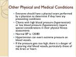 other physical and medical conditions