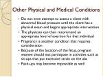 other physical and medical conditions1