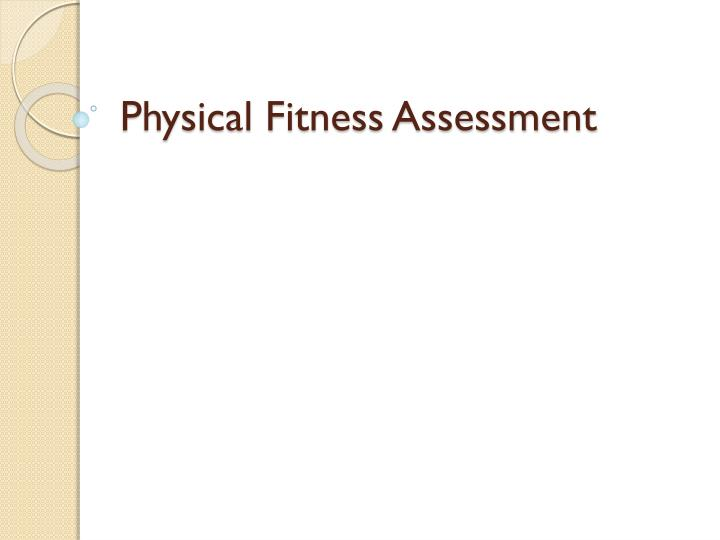 physical fitness assessment n.