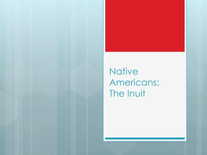 native americans the inuit n.
