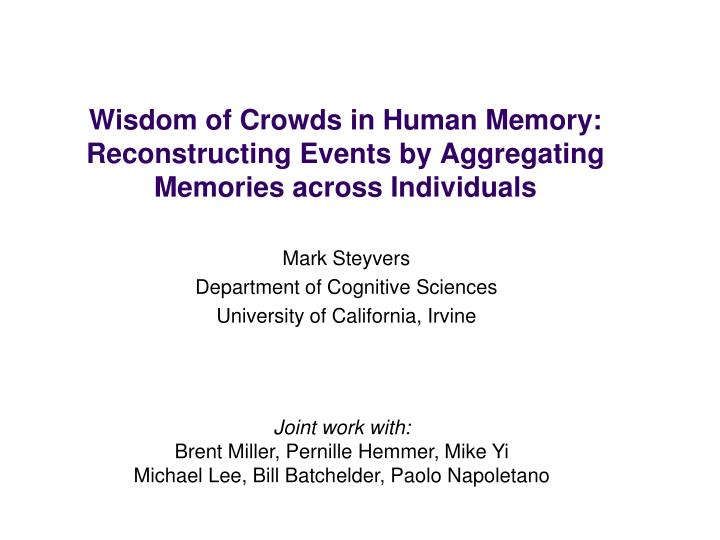 wisdom of crowds in human memory reconstructing events by aggregating memories across individuals n.
