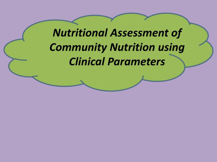 nutritional assessment of community n utrition using clinical p arameters n.