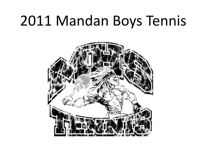 2011 mandan boys tennis n.