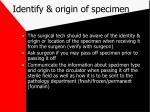 identify origin of specimen