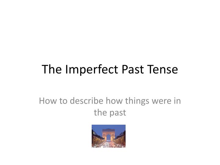 the imperfect past tense n.