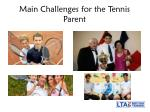 main challenges for the tennis parent