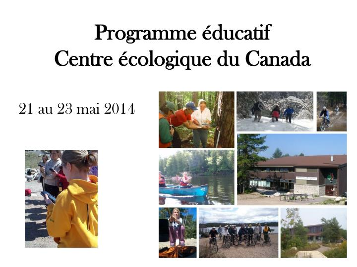 programme ducatif centre cologique du canada n.