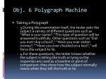 obj 6 polygraph machine5