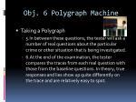 obj 6 polygraph machine6