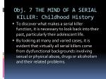 obj 7 the mind of a serial killer childhood history