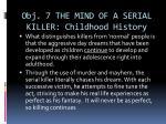 obj 7 the mind of a serial killer childhood history3