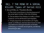 obj 7 the mind of a serial killer types of serial kill