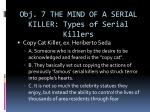 obj 7 the mind of a serial killer types of serial killers