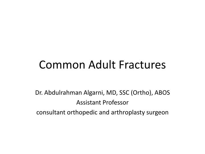 common adult fractures n.