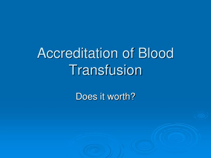 Accreditation of Blood Transfusion