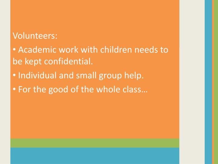 Volunteers: