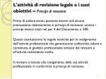 l attivit di revisione legale e i suoi obiettivi principi di revisione