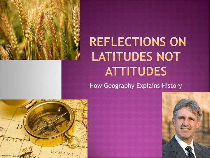 reflections on latitudes not attitudes n.