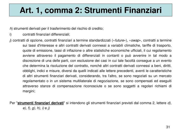 Art. 1, comma 2: Strumenti Finanziari