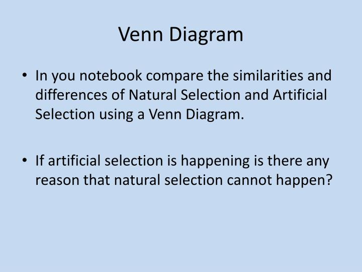 Ppt biological evolution powerpoint presentation id2122421 in you notebook compare the similarities and differences of natural selection and artificial selection using a venn diagram ccuart Image collections