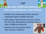 tip draw upon childhood experiences when composing your own writing