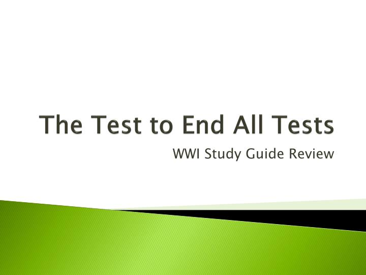 the test to end all tests n.