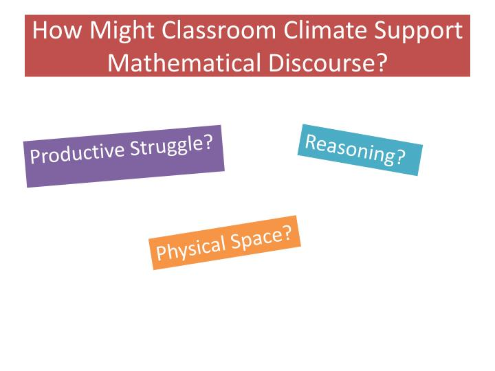 how might classroom climate support mathematical discourse n.