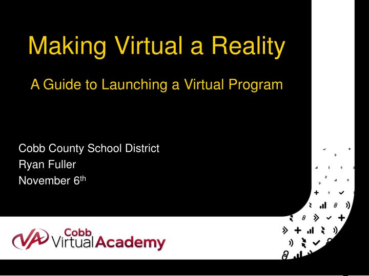 making virtual a reality a guide to launching a virtual program n.