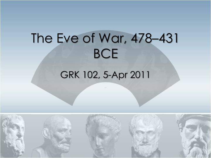 the eve of war 478 431 bce n.