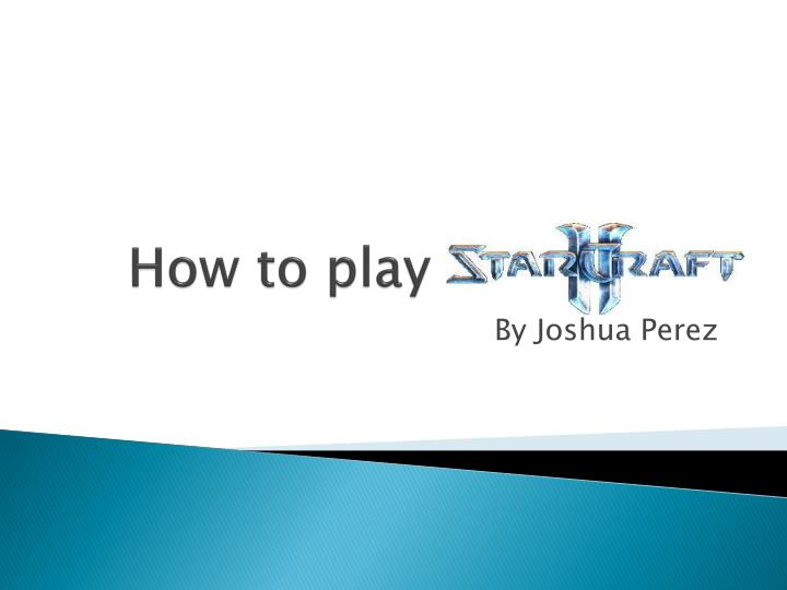 how to play starcraft 2 n.