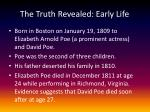 the truth revealed early life