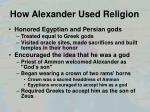 how alexander used religion