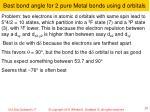 best bond angle for 2 pure metal bonds using d orbitals1