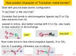 how predict character of transition metal bonds
