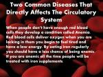two common diseases that directly affects the circulatory system