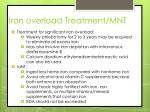 iron overload treatment mnt