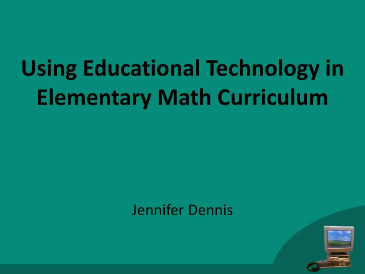 using educational technology in elementary math curriculum n.